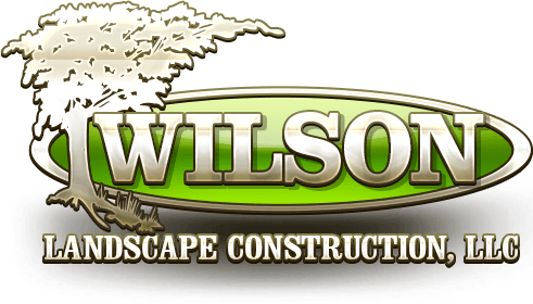 Wilson Landscape Construction, LLC